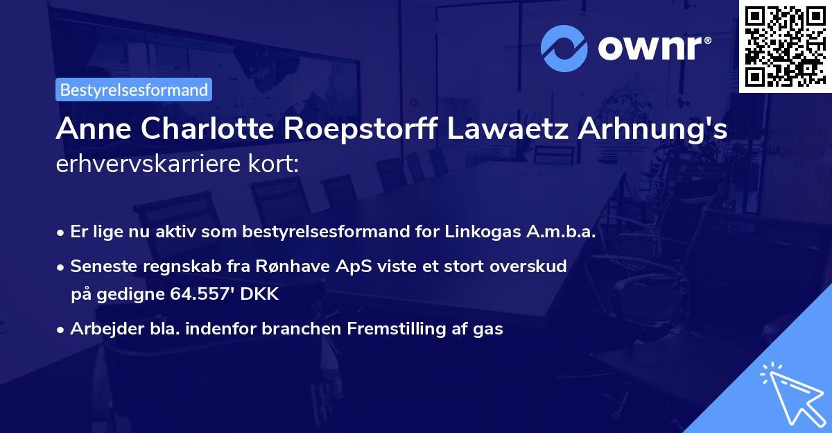 Anne Charlotte Roepstorff Lawaetz Arhnung's erhvervskarriere kort