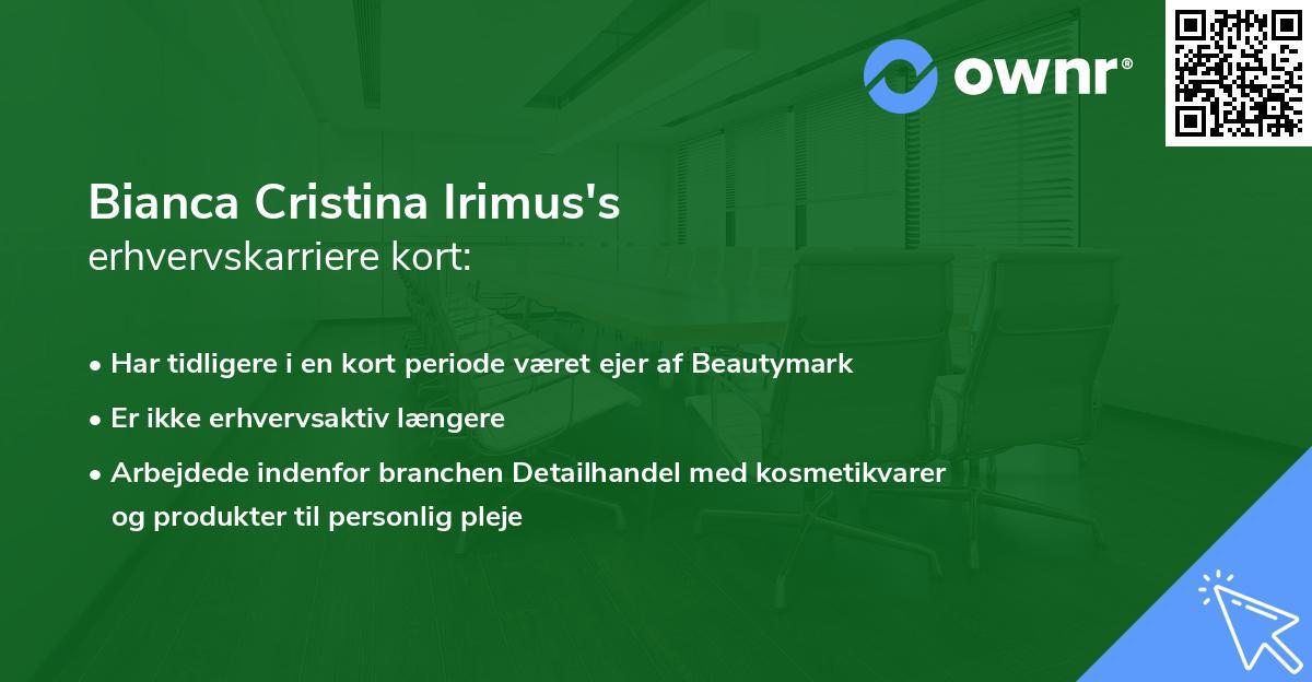 Bianca Cristina Irimus's erhvervskarriere kort