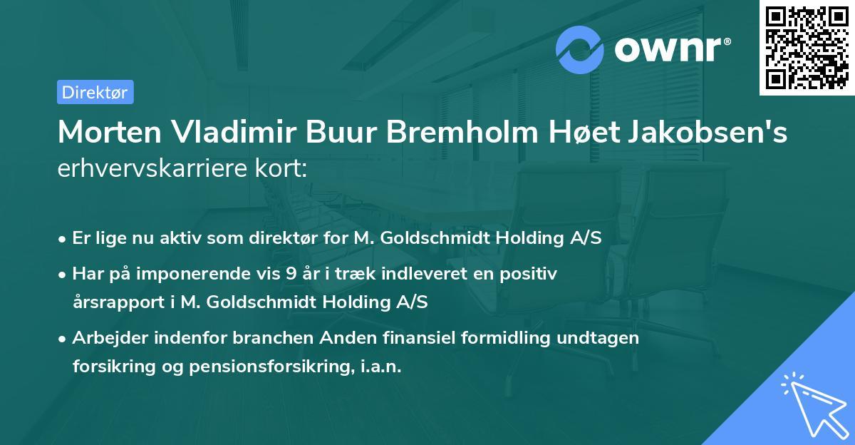 Morten Vladimir Buur Bremholm Høet Jakobsen's erhvervskarriere kort
