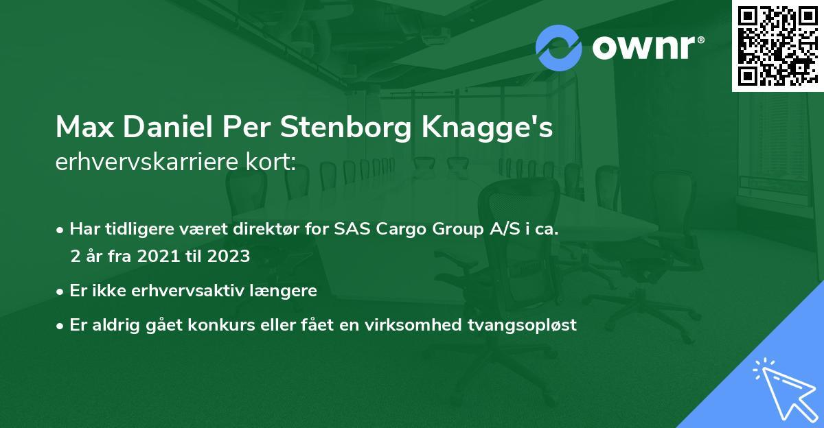 Max Daniel Per Stenborg Knagge's erhvervskarriere kort