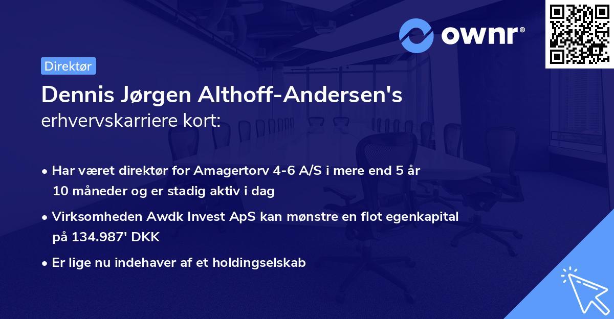Dennis Jørgen Althoff-Andersen's erhvervskarriere kort