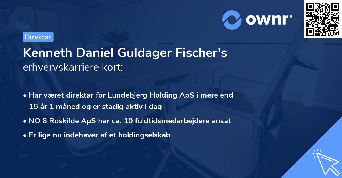 Kenneth Daniel Guldager Fischer's erhvervskarriere kort